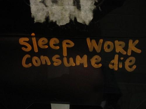 sleepworkconsumedie.jpg